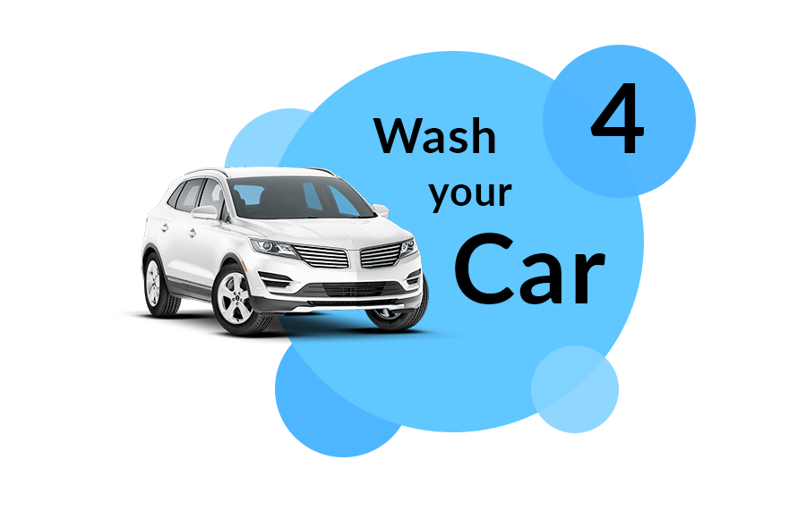 Step 4 wash your car